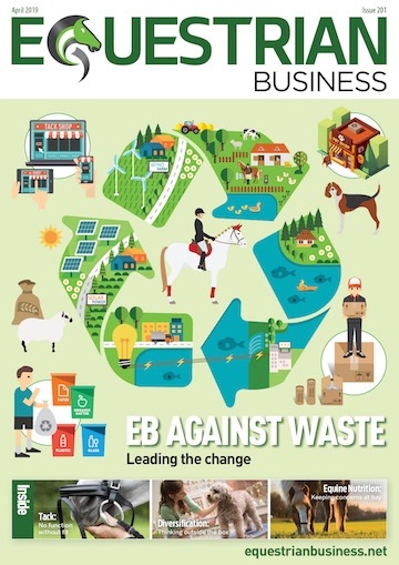 Equestrian Business is against waste The UK's leading independent equestrian trade publication